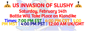 They even posted an invasion of Slushy but the date of that invasion was long gone. If you give us a date from last week, how are we supposed to defend it this week? Sorry but if you aren't able to properly date your invasions, then they are invalid.